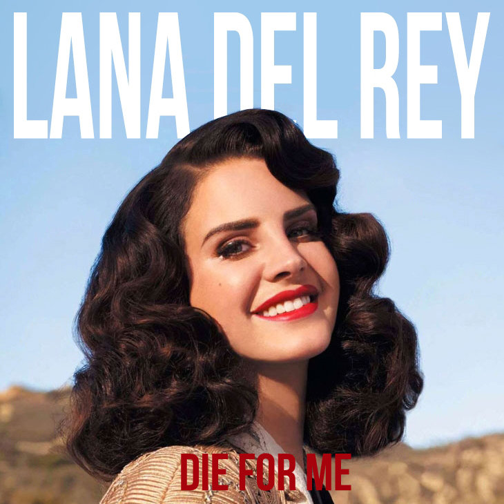 Lana Del Rey - Die For Me (2013)