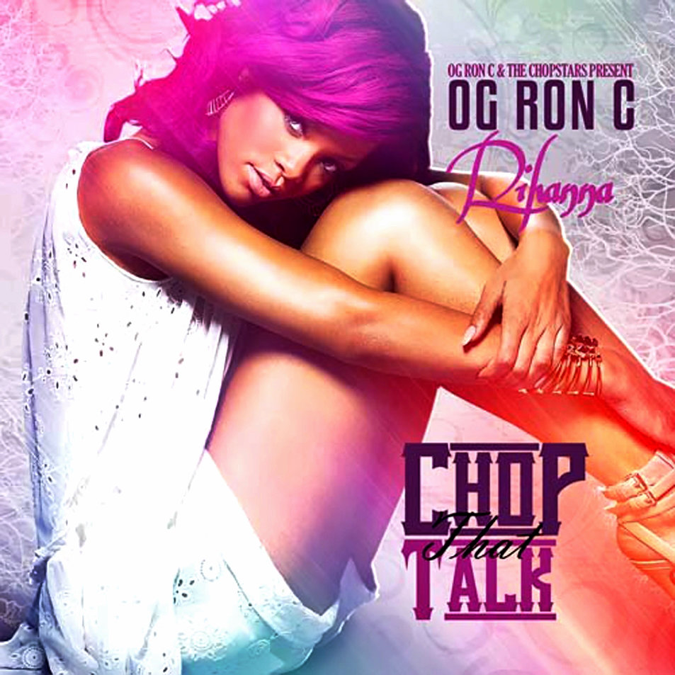 Rihanna - Chop That Talk (Chopped Not Slopped) (2012) [RG]