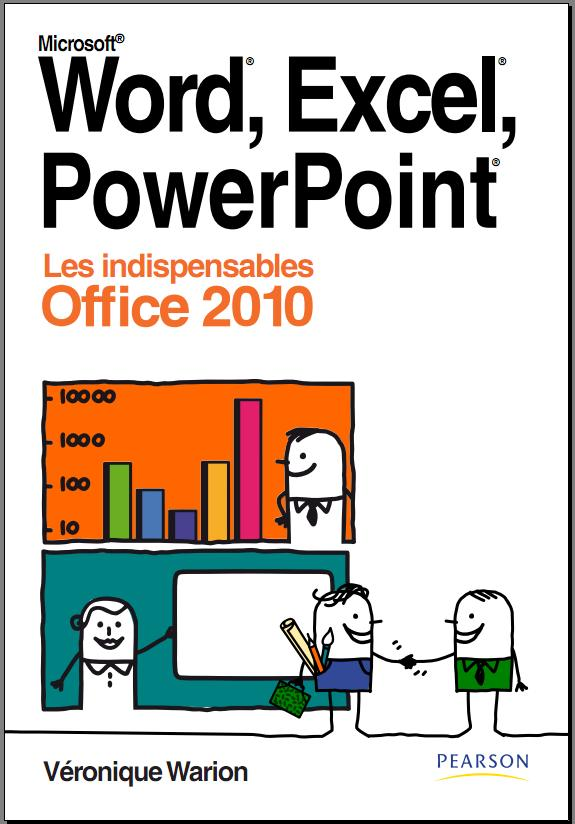 Word, Excel, PowerPoint 2010 : Les indispensables Office 2010  [PDF | FR | Multi]