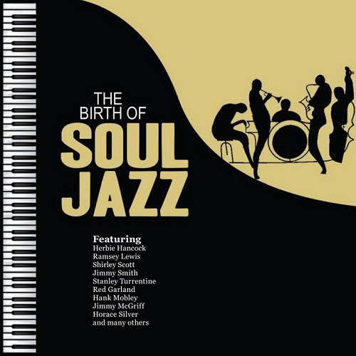The Birth Of Soul Jazz (2013) [Multi]