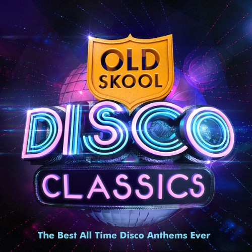 Old Skool Disco Classics - The Best All Time Disco Anthems Ever