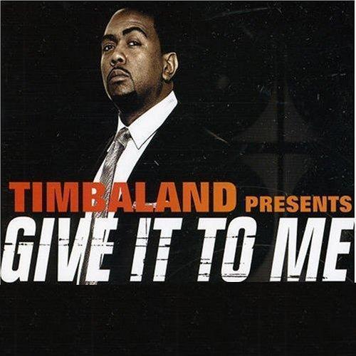 Timbaland - Give It To Me (2012) [RG]