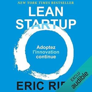 "Eric Ries, ""Lean Startup: Adoptez l'innovation continue"""
