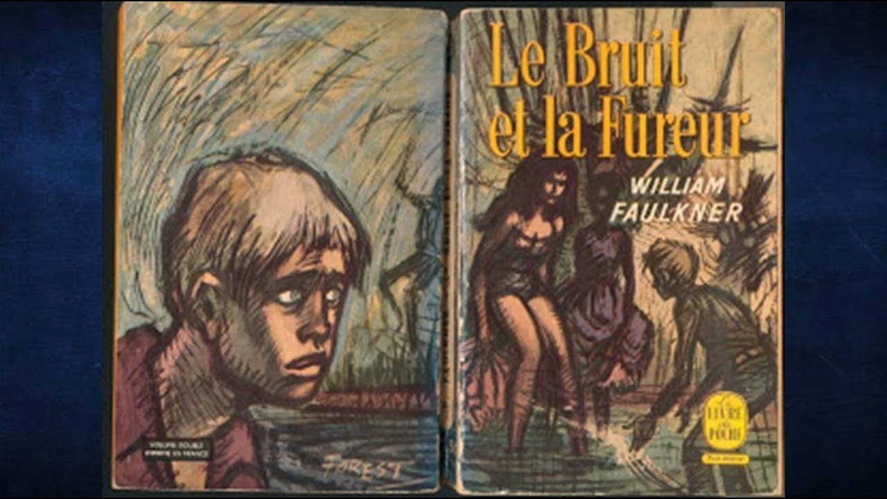 William Faulkner - Le bruit et la fureur