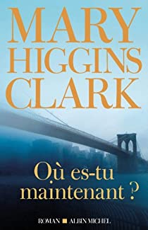 Mary Higgins Clark Ou es tu maintenant ?