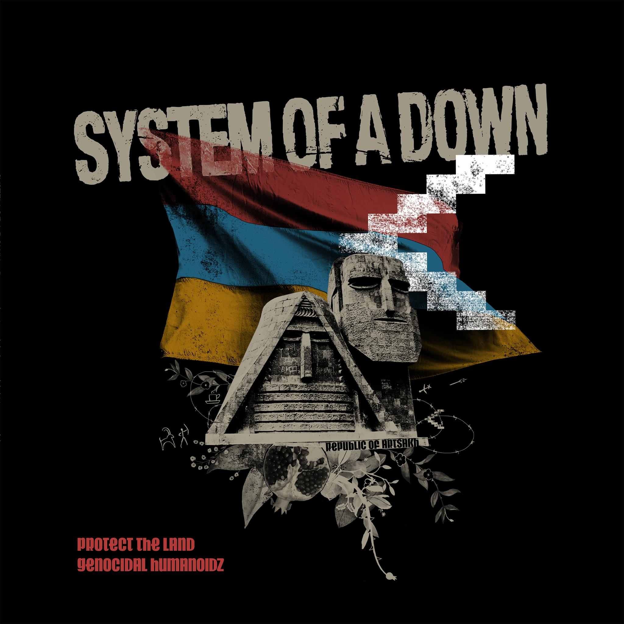 System Of A Down : Protect The Land / Genocidal Humanoidz