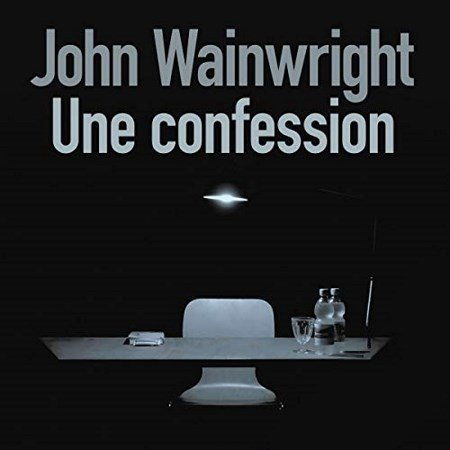 Wainwright John - Une confession