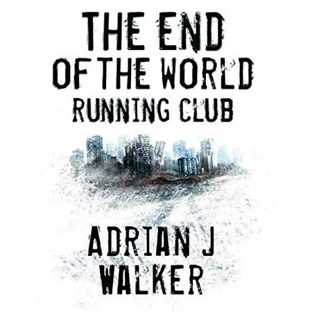 Walker Adrian J - The End of The World Running Club