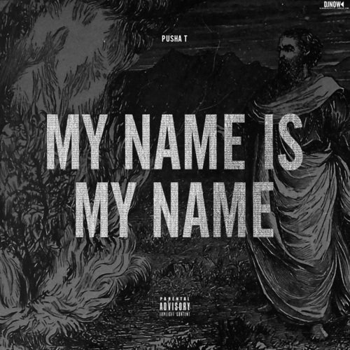 Pusha T - My Name Is My Name (2013) (Flac) [Multi]