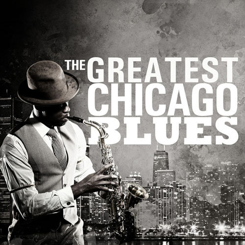 The Greatest Chicago Blues (2013) [Multi]
