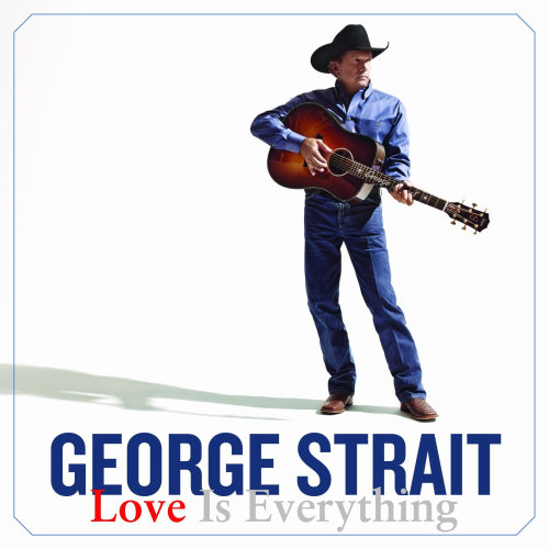 George Strait - Love Is Everything (2013) (Flac) [Multi]