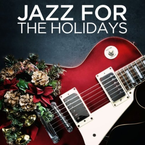 Jazz For The Holidays (2013) [Multi]