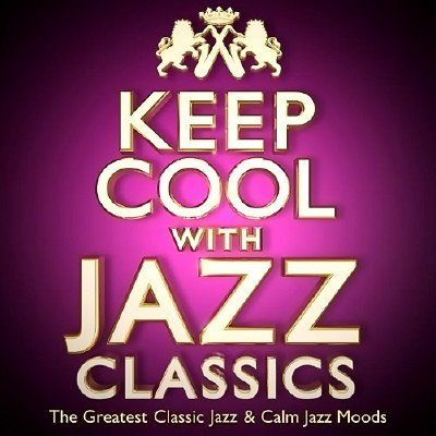 Keep Cool With Jazz Classics (2013) [Multi]