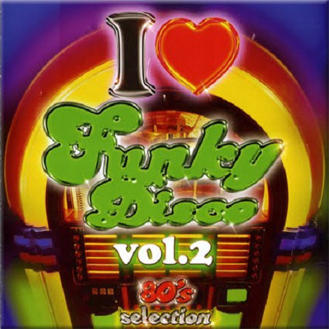 I Love Funky Disco Vol.2 - 80's Selection [Multi]