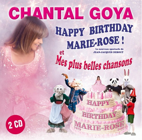 Chantal Goya - Happy Birthday Marie Rose et Mes Plus Belles [Multi]