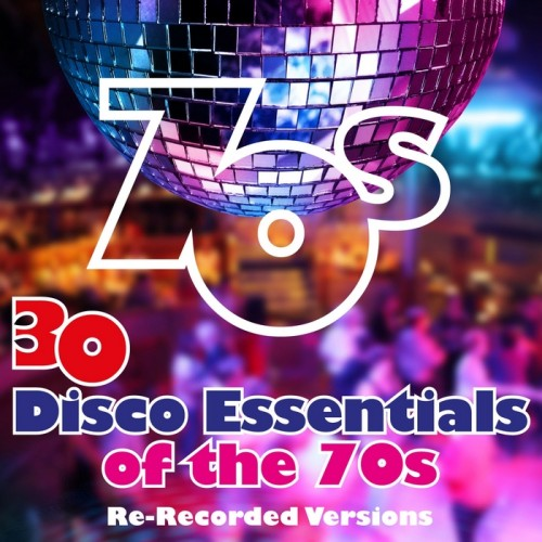 30 Disco Essentials Of The 70s [Multi]