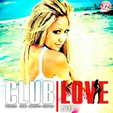 Club Love Vol.12 (2013) [Multi]