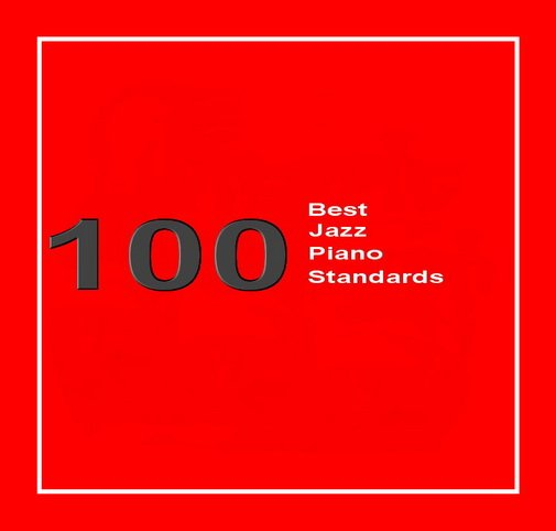100 Best Jazz Piano Standards [Multi]