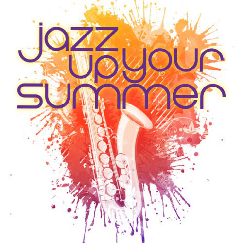 Jazz Up Your Summer (2013) [Multi]