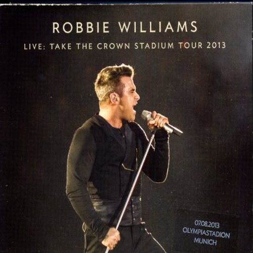 Robbie Williams - Take The Crown Stadium Tour (2013) [Multi]