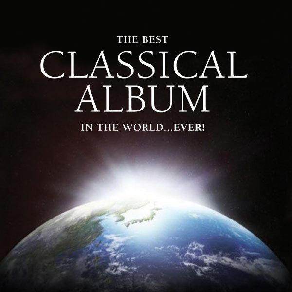 The Best Classical Album In The World Ever [Multi]