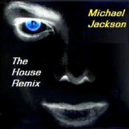 Michael Jackson - The House Remix [Multi]