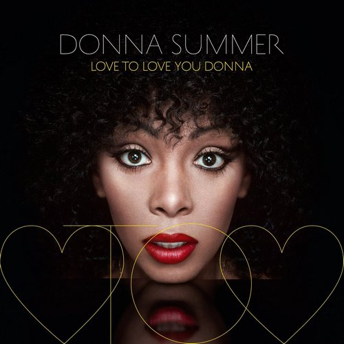 Donna Summer - Love To Love You Donna (2013) [Multi]