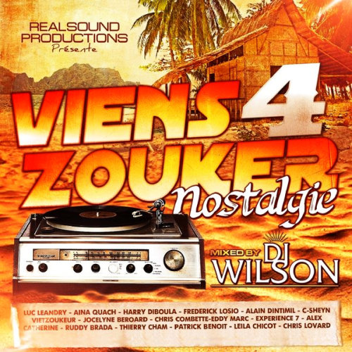 Viens Zouker Nostalgie Mixed By Dj Wilson Vol.4 (2013) [Multi]