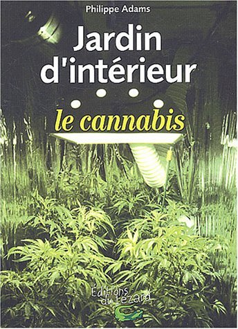 t l charger philippe adams jardin d 39 int rieur le cannabis pdf french. Black Bedroom Furniture Sets. Home Design Ideas