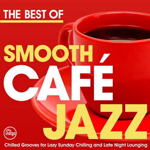 The Best Of Smooth Cafe Jazz (2013) [Multi]