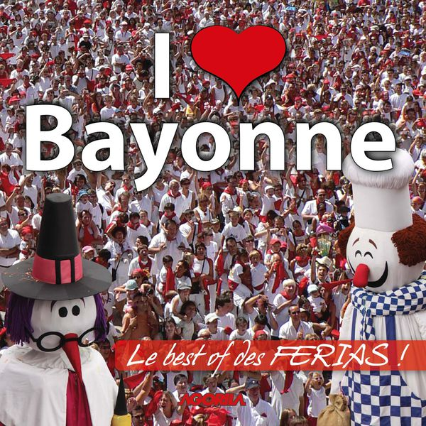 I ♥ Bayonne (Le Best Of Des FERIAS) (2013) [Multi]