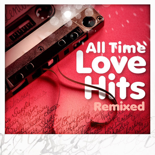 All Time Love Hits (Remixed) (2013) [Multi]