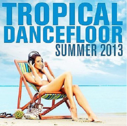 Tropical Dancefloor Summer 2013 [Multi]