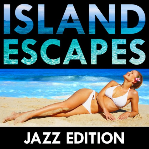 Island Escapes - Jazz Edition (2013) [Multi]