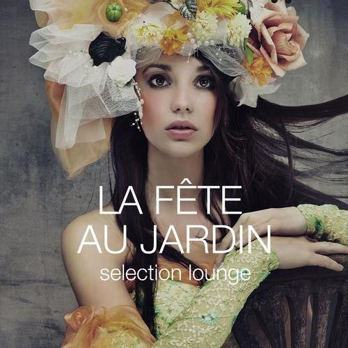 La Fete Au Jardin - Selection Lounge (2013) [Multi]