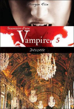 [Multi] Souvenirs d'une Vampire T1 à T5 - Morgan, Rice  [EBOOK]