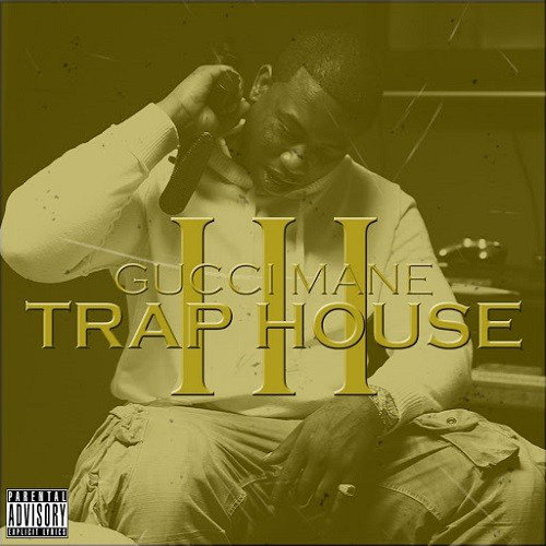 Gucci Mane - Trap House 3 (2013) [Multi]