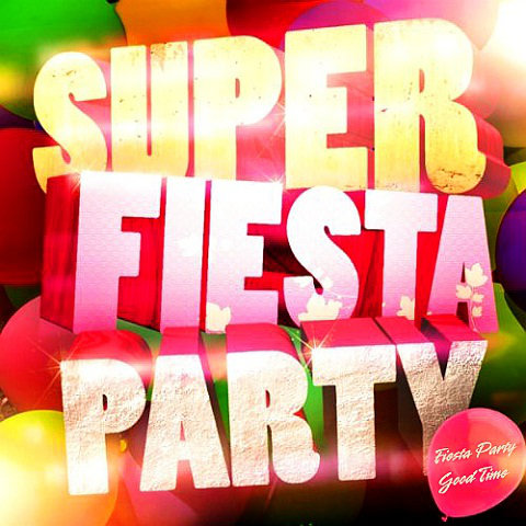 Fiesta Party Good Time (2013)