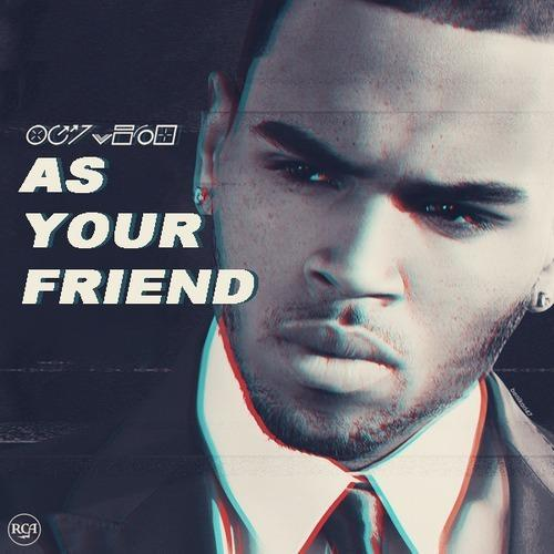 Chris Brown - As Your Friend (2013) [Multi]
