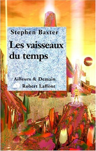 [Multi]  Stephen Baxter - Les vaisseaux du temps [EBOOK ]