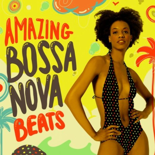 Amazing Bossa Nova Beats (2013) [Multi]