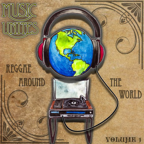 Music Unites - Reggae Around the World Vol.1 (2013) [Multi]