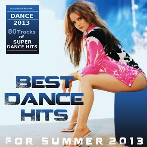 Best Dance Hits For Summer 2013