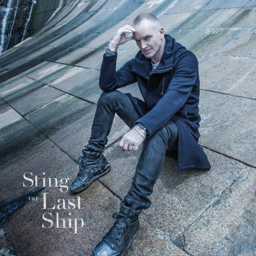 Sting - The Last Ship (Deluxe Edition) (2013) [Multi]