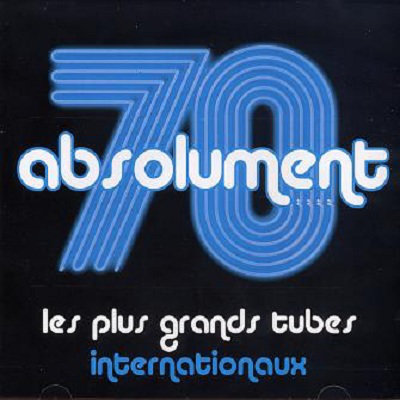 Absolument 70 - Les Plus Grands Tubes Internationaux [Multi]